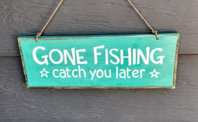 Gone Fishing Catch You Later